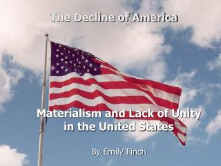 Materialism and Lack of Unity in the United States By Emily Finch