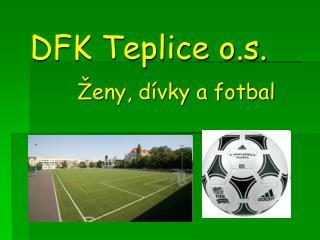 DFK Teplice o.s.