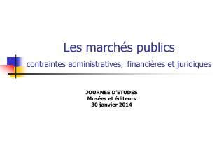 Les march�s publics contraintes administratives , financi�res et juridiques