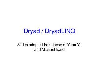 Dryad  DryadLINQ