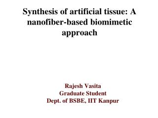 Synthesis of artificial tissue: A nanofiber-based biomimetic approach