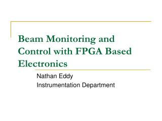 Beam Monitoring and Control with FPGA Based Electronics