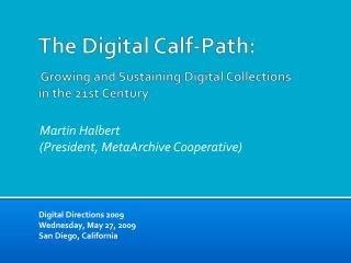 The Digital Calf-Path:  Growing and Sustaining Digital Collections  in the 21st Century