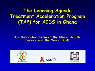 The Learning Agenda Treatment Acceleration Program (TAP) for AIDS in Ghana