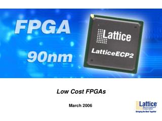 Low Cost FPGAs