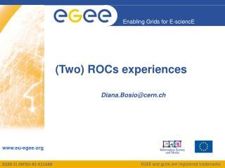 (Two) ROCs experiences