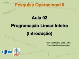 Aula 02 Programação Linear Inteira (Introdução)