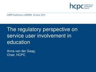 The regulatory perspective on service user involvement in education Anna  van der Gaag,