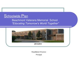 "S choolwide  P lan Beachmont Veterans Memorial  School ""Educating Tomorrow's World Together"""