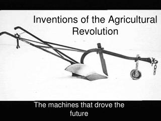 Inventions of the Agricultural Revolution