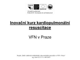 Inovační kurz kardiopulmonální resuscitace VFN v Praze