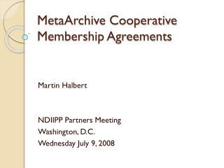 MetaArchive Cooperative Membership Agreements