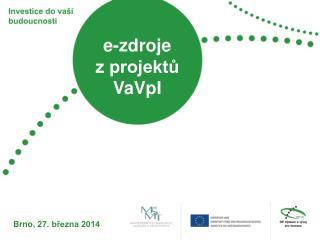 e-zdroje  z projektů  VaVpI