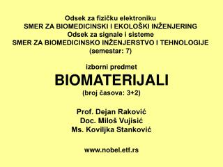 izborni  predmet BIO MATERIJALI (broj časova: 3+2) Prof. Dejan Raković Doc. Milo š Vujisić