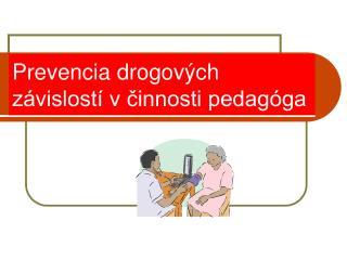 Prevencia drogových závislostí v činnosti pedagóga