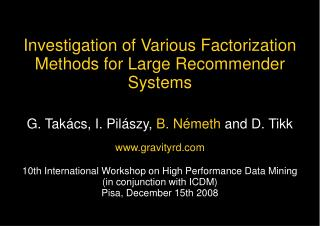 Investigation of Various Factorization Methods for Large Recommender Systems