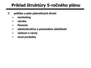 Príklad štruktúry 5-ročného plánu