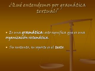 ¿Qué entendemos por gramática textual?