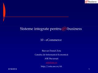 Sisteme integrate pentru     -business 10  - e Commerce