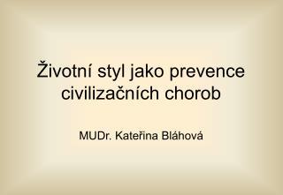 �ivotn� styl jako prevence civiliza?n�ch chorob