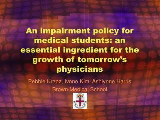 Pebble Kranz, Ivone Kim, Ashlynne Harris Brown Medical School
