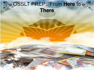 OSSLT PREP:  From  Here  to  There