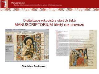 Dig italizace rukopisů a starých tisků MANUSCRIPTORIUM čtvrtý rok provozu