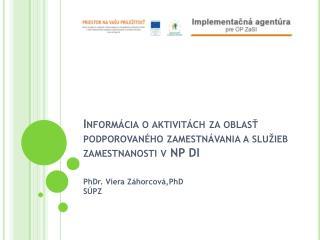 Informácia o aktivitách za oblasť podporovaného zamestnávania a služieb zamestnanosti v NP DI