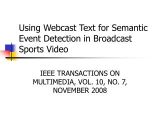 Using Webcast Text for Semantic Event Detection in Broadcast Sports Video