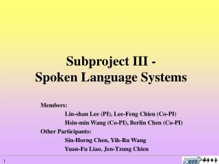 Subproject III - Spoken Language Systems