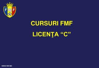 """CURSURI FMF LICENŢA """"C"""""""