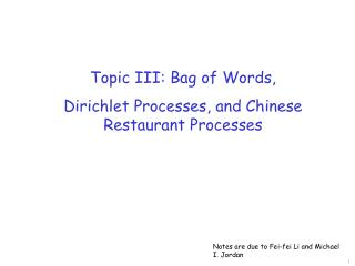 Topic III: Bag of Words,  Dirichlet Processes, and Chinese Restaurant Processes