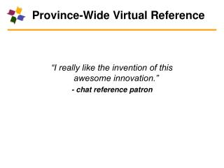 Province-Wide Virtual Reference