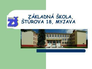 ZÁKLADNÁ ŠKOLA,     ŠTÚROVA 18, MYJAVA