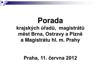 Porada krajských úřadů,  magistrátů měst Brna, Ostravy a Plzně          a Magistrátu hl. m. Prahy