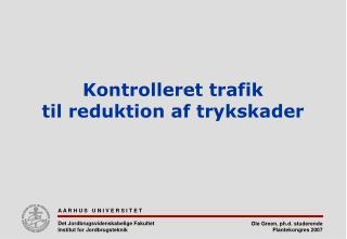 Kontrolleret trafik til reduktion af trykskader