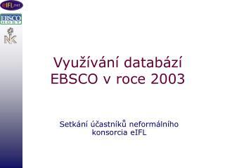 Vyu��v�n� datab�z� EBSCO v roce 2003