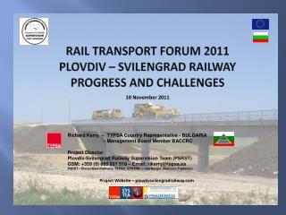 Rail transport forum 2011 Plovdiv –  Svilengrad  Railway  PROGRESS AND CHALLENGES