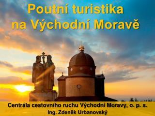 Poutní turistika  na Východní Moravě