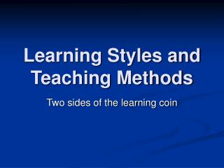 Learning Styles and Teaching Methods