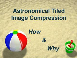 Astronomical Tiled Image Compression