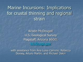 Marine Incursions: Implications for crustal thinning and regional strain