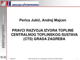 Perica Jukić, Andrej Majcen
