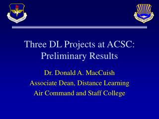 Three DL Projects at ACSC: Preliminary Results