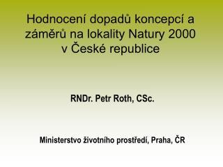 Hodnocení dopadů koncepcí a záměrů na lokality Natury 2000  v České republice