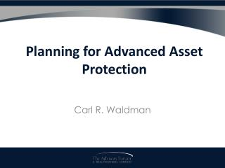 Planning for Advanced Asset Protection