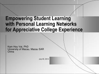 Empowering Student Learning  with Personal Learning Networks  for Appreciative College Experience