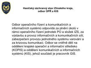 Hasičský záchranný sbor Zlínského kraje, odbor OPŘ a KIS