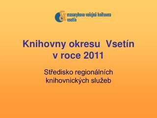 Knihovny okresu  Vsetín v roce 2011