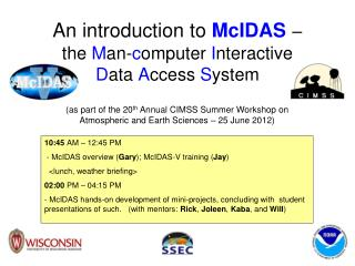 An introduction to  McIDAS – the  M an- c omputer  I nteractive  D ata  A ccess  S ystem